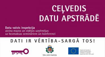 """Datu valsts inspekcija aicina piedalīties semināros  """"Ceļvedis datu apstrādē maziem un vidējiem uzņēmējiem"""""""