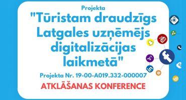 """Projekta """"Tūristam draudzīgs Latgales uzņēmējs digitalizācijas laikmetā"""" atklāšanas konference"""