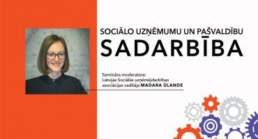 """Aicinājums uz semināru """"Sociālo uzņēmumu un pašvaldību sadarbība"""""""