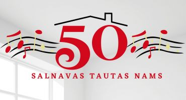 Piektdienas vakaru pavadīsim svinot Salnavas tautas nama 50!